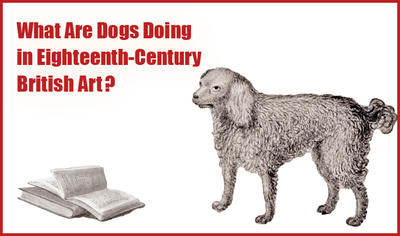 What are Dogs Doing in 18th-century British Art lecture title in red with black and white detail of dog and book from a print