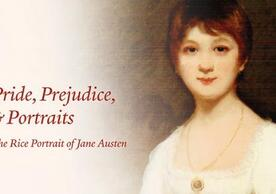 "Image for the 23rd Lewis Walpole Library Lecture ""Pride, Prejudice, & Portraits: The Rice Portrait of Jane Austen"" shows the title to the left of a detail from the portrait of a young woman in a white dress and short auburn hair (possibly Jane Austen)"